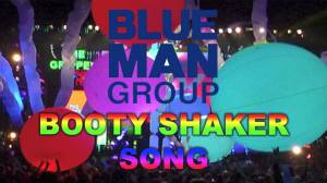 Blue Man Group Booty