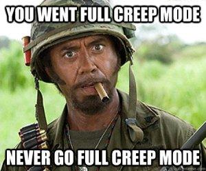 Creep Mode
